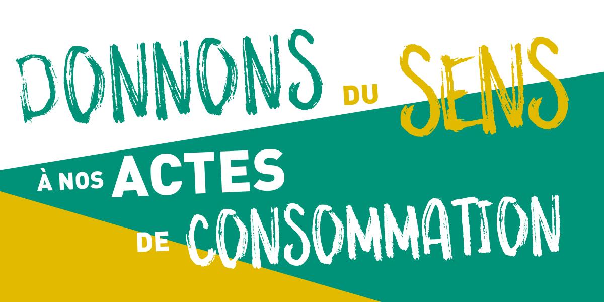 donnons_du_sens_a_nos_actes_de_consommation